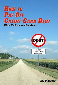 How To Pay Off Credit Card How To Pay Off Credit Card Debt