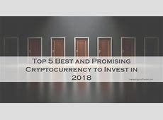 Top 5 Next Best and Promising Cryptocurrency to Invest in 2018