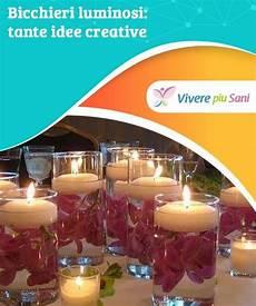 bicchieri luminosi bicchieri luminosi tante idee creative lifestyle