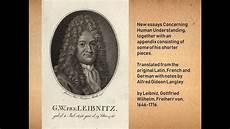 Essay On Human Understanding Gittried Leibniz On Locke S Essay Concerning Human