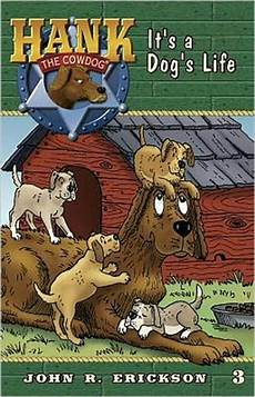 It S A Dog S Life Hank The Cowdog Series 3 By John R