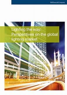 Lighting The Way Mckinsey Lighting The Way Perspectives On Global Lighting Market 2011