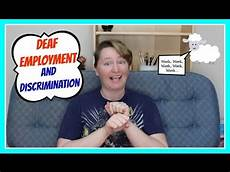 Jobs With The Deaf Deaf Employment And Discrimination Asl Stew Youtube