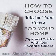choosing colours for your home interior how to choose interior paint colors for your home simple