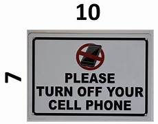 Cell Phone Store Signs Please Turn Off Your Cell Phone Sign Aluminum Sign Ideal