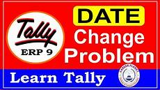 Date Change Date Change Problem In Tally Erp 9 Part 87 Learn Tally