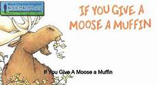 If You Give A Moose A Muffin Pdf If You Give A Moose A Muffin Just Books Read Aloud