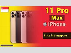Apple iPhone 11 Pro Max price in Singapore   YouTube