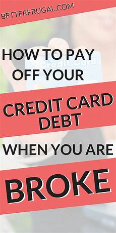 How To Pay Off Credit Card How To Pay Off Credit Card Debt When You Have No Money