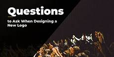 Questions To Ask When Designing A Logo Questions To Ask When Designing A New Logo