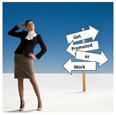 Get A Promotion Get Promoted At Work Catherine S Career Cornercatherine