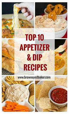 top 10 best dip and appetizer recipes