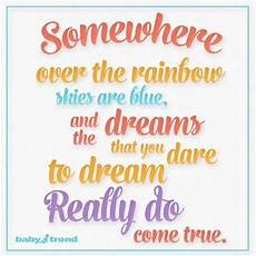 quot somewhere the rainbow skies are blue and the dreams