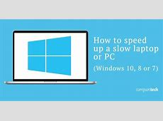 How to speed up a slow laptop or PC (Windows 10, 8 or 7
