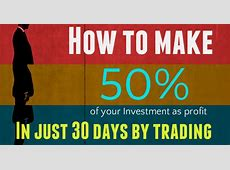 How to make 50% of your Investment as profit in just 30