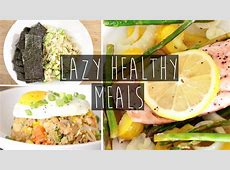 3 Quick & Easy Healthy Dinner Ideas FOR LAZY PEOPLE