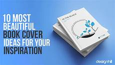 Cover Photo Design Ideas 10 Most Beautiful Book Cover Ideas For Your Inspiration