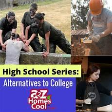 Alternatives To College Alternatives To College A2z Homeschooling