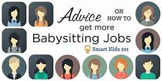 Local Babysitting Jobs Advice On How To Get More Babysitting Jobs Smart Kids 101