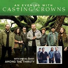 Casting Crowns Events An Evening With Casting Crowns Fayetteville Nc 2015