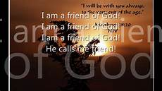 And Me Malvorlagen Lyrics I Am A Friend Of God Phillips Craig Dean Lyrics