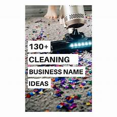 Names For Housekeeping Business 130 Cleaning Business Name Ideas Kate Shelby