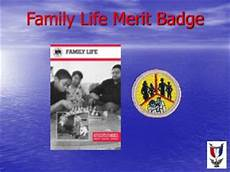 family life merit badge ppt family life merit badge powerpoint presentation id