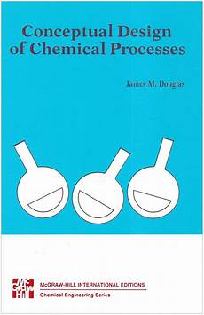 Conceptual Design Of Chemical Processes By James Douglas Download Conceptual Design Of Chemical Process James M