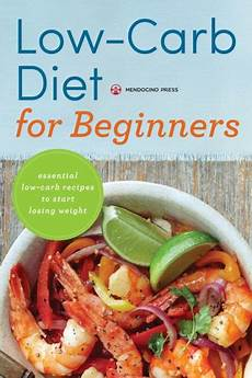 low carb diet for beginners essential low carb recipes to