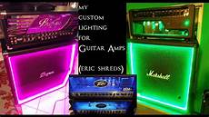 Amp Light How I Put Lights In My Guitar Amps Eric Shreds