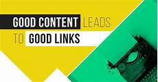 Good Leads Good Content Leads To Good Links