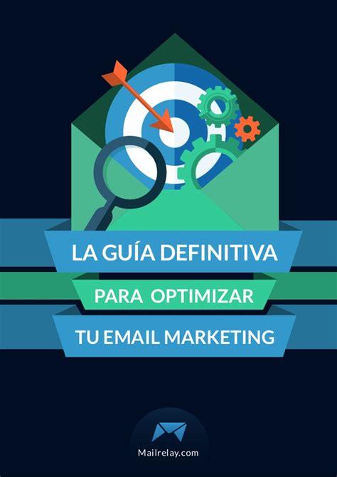 gua definitiva para interpretar 8417057021 gu 237 a definitiva para el email marketing