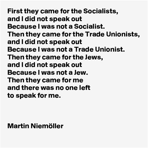no one left to first they came for the socialists and i did not speak out because i was not a socialist then