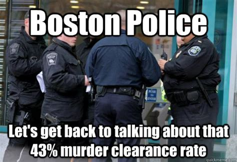 Police Meme - boston police let s get back to talking about that 43