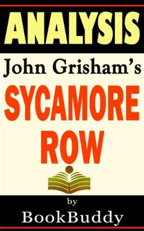 sycamore a novel books sycamore row by grisham analysis by bookbuddy