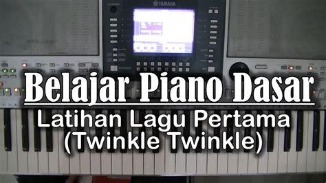 belajar piano gratis 3 belajar piano dasar latihan lagu pertama twinkle
