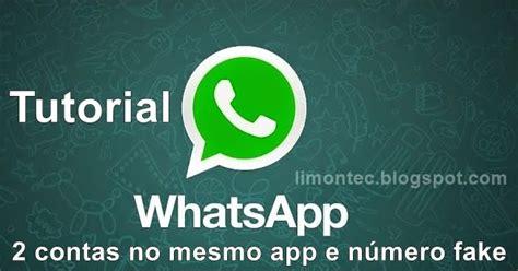 tutorial hackear whatsapp tutorial n 250 mero fake no whatsapp e duas contas limon tec