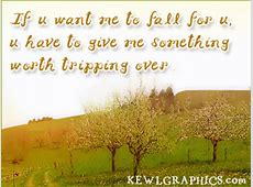 U want me to fall for U worth tripping over Facebook ... Anniversary Quotes For Boyfriend