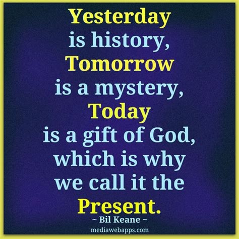 yesterday is history tomorrow is a mystery tattoo god called you home quotes quotesgram