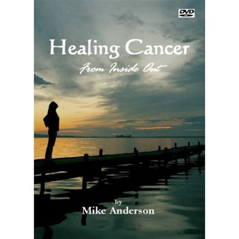 healing the from the inside out books healing cancer from inside out by mike