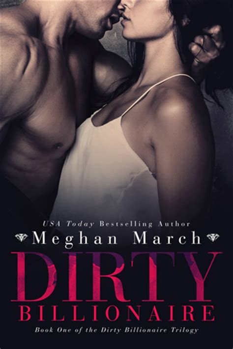 libro dirty rendezvous pretty exclusive excerpt and giveaway dirty billionaire the dirty billionaire trilogy 1 by meghan