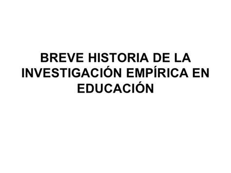 breve historia de la investigaci 243 n educativa