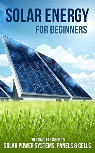 solar electricity handbook 2018 edition a simple practical guide to solar energy designing and installing solar photovoltaic systems books photovoltaic design and installation for dummies