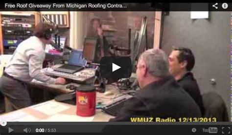 Free Roof Giveaway - roof giveaway on wmuz radio december 2013