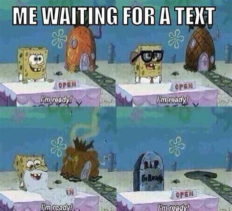 bahaha  waiting   textspongebob funny