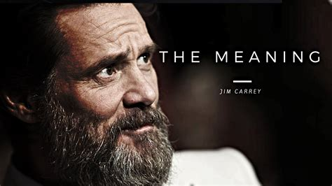 Jim Carrey Ill Never Mccarthy by The Meaning Jim Carrey You Ll Only Two Choices