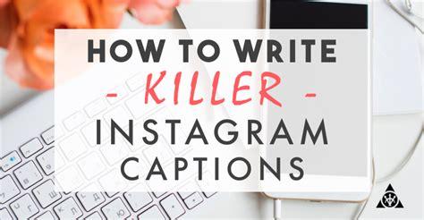 design instagram captions how to write killer instagram captions silvr