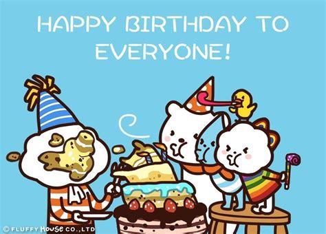 happy to everyone everybody happy birthday it s day fluffy