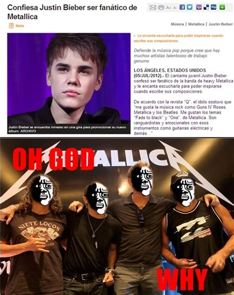 Metallica Meme - a justin bieber le gusta metallica memedroid