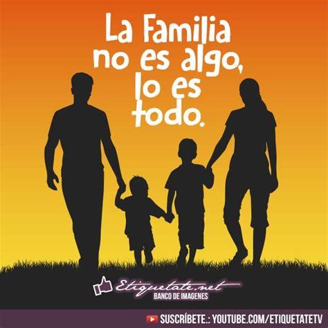 imagenes con frases cristianas sobre la familia 370 best familia images on pinterest families thoughts